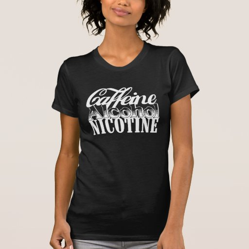 Nicotina del alcohol del cafeína tshirt