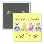 """NICU NURSE Gifts """"Babies Are My Business"""" 2 Inch Square Button"""