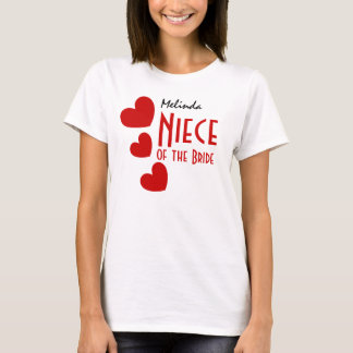 NIECE of the BRIDE Gift Idea Cute RED Hearts B10 T-Shirt