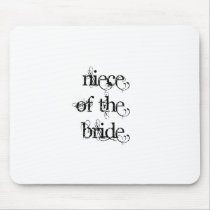 Niece of the Bride Mouse Pad