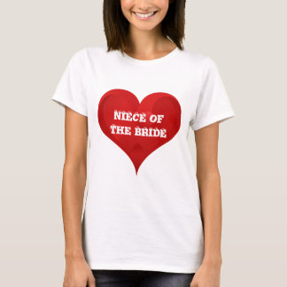 Niece of The Bride Red Heart Wedding Bridal T-Shirt