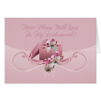 Niece- Will You Be My Bridesmaid Greeting Card - P