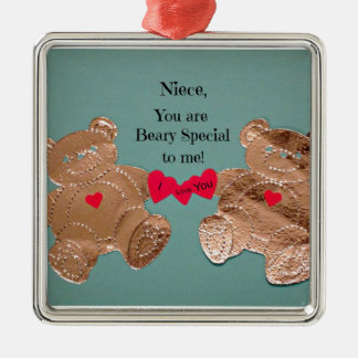Niece, you are Beary Special to me! Metal Ornament