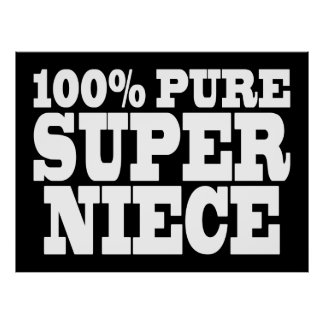 Nieces Birthday Parties : 100% Pure Super Niece Posters