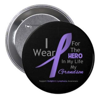 Nieto - héroe en mi vida - el linfoma de Hodgkin Pin Redondo De 3 Pulgadas
