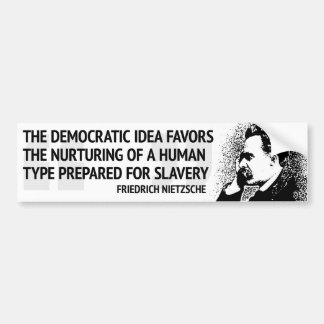 Nietzsche Democracy Bumper Sticker