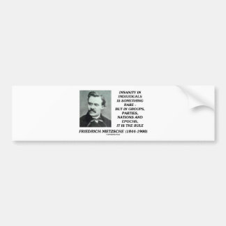 Nietzsche Insanity Rare In Individuals Quote Bumper Sticker