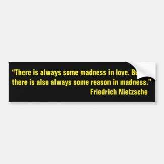 Nietzsche on Love and Madness Bumper Sticker