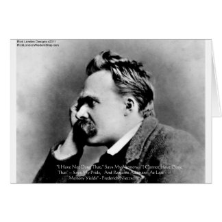 "Nietzsche ""Pride Vs Memory"" Wisdom Quote Gifts/Tee Card"