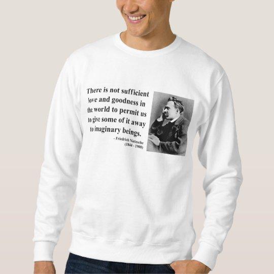 Nietzsche Quote 7b Sweatshirt