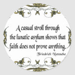 Nietzsche Quote Casual Stroll Through the Lunatic Classic Round Sticker