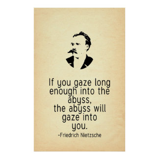 Nietzsche Quote If You Stare Into the Abyss Poster