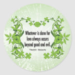 Nietzsche Quote Whatever is done for love ... Classic Round Sticker