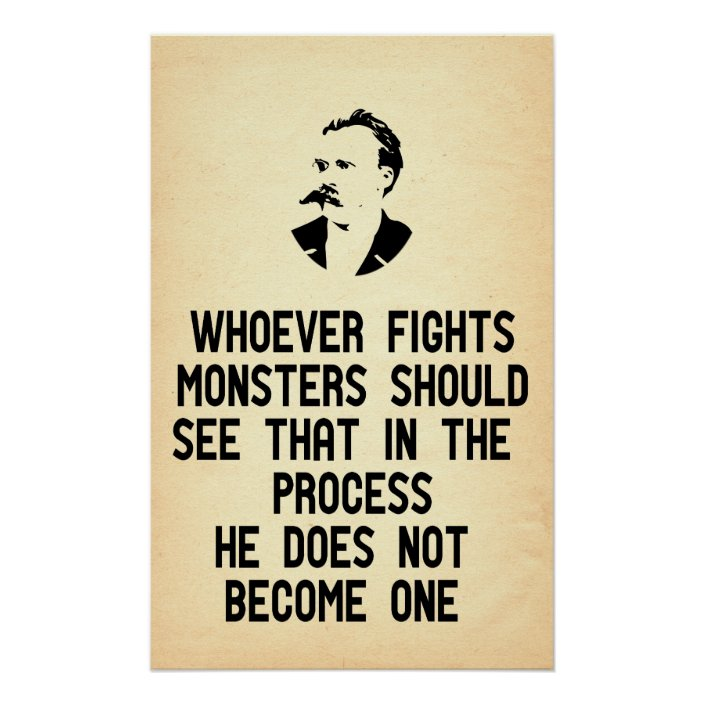 Nietzsche Quote Whoever Fights Monsters Poster Zazzle Com