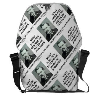 Nietzsche What Does Not Destroy Me Makes Stronger Courier Bag