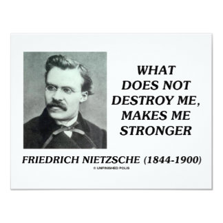 Nietzsche What Does Not Destroy Me Makes Stronger Personalized Invitation