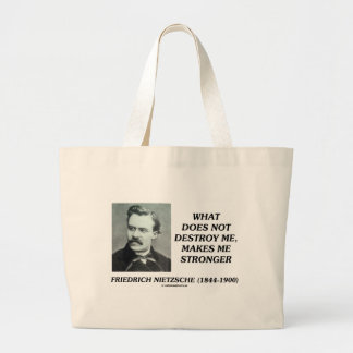 Nietzsche What Does Not Destroy Me Makes Stronger Large Tote Bag