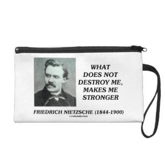Nietzsche What Does Not Destroy Me Makes Stronger Wristlet