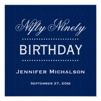 Nifty 90 Birthday Classic Blue and White A12 Poster