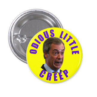 Nigel Farage, the unthinking man's Mussolini 1 Inch Round Button