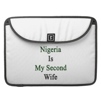 Nigeria Is My Second Wife Sleeve For MacBooks