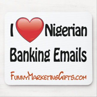 Nigerian Banking Email Humor Mouse Pad