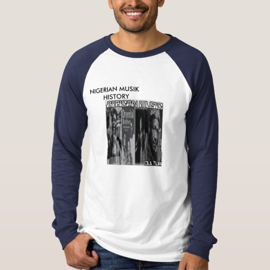 NIGERIAN MUSIK   HISTORY T-Shirt