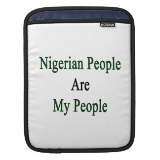 Nigerian People Are My People Sleeves For iPads