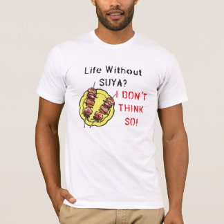 Nigerian T-Shirt - Life without Suya...