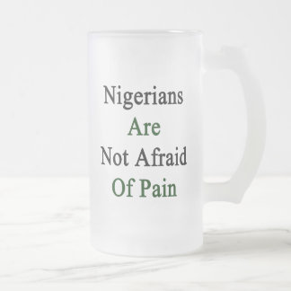 Nigerians Are Not Afraid Of Pain Frosted Beer Mugs