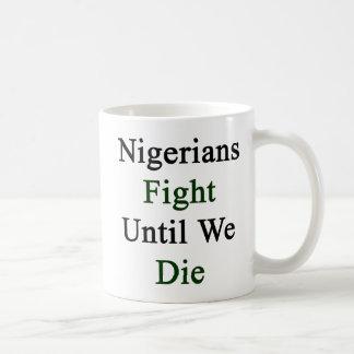 Nigerians Fight Until We Die Mug