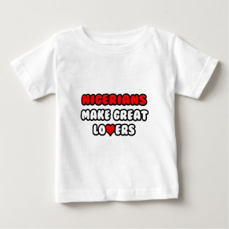Nigerians Make Great Lovers Baby T-Shirt