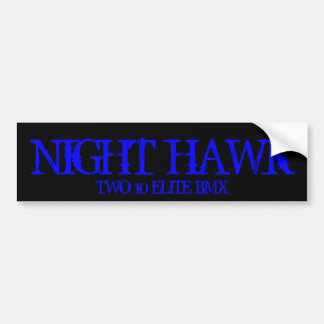 NIGHT HAWK, TWO 10 ELITE BMX CAR BUMPER STICKER
