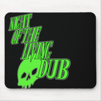 Night of the living Dub FUN HORROR PARODY DUBSTEP Mouse Pad