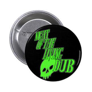Night of the living Dub FUN HORROR PARODY DUBSTEP Pinback Button