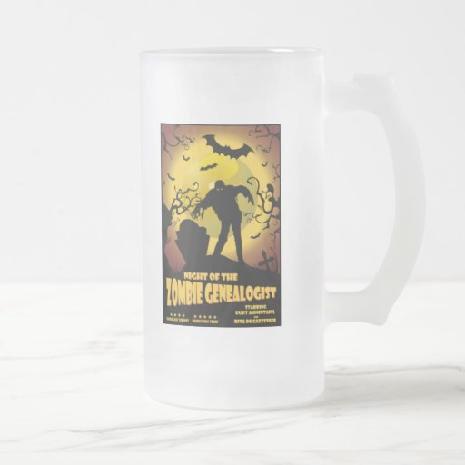 Night Of The Zombie Genealogist 16 Oz Frosted Glass Beer Mug