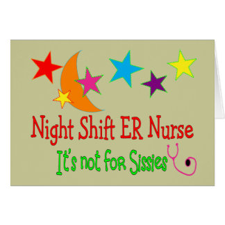 Night Shift ER NURSE It s Not For Sissies Greeting Cards