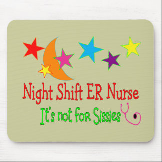 """Night Shift ER NURSE """"It's Not For Sissies"""" Mouse Pad"""