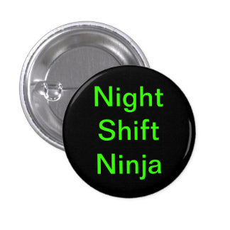 Night Shift Ninjas Pinback Buttons