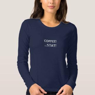 "Night Shift Nurse-""Coffee! Stat!"" T Shirt"