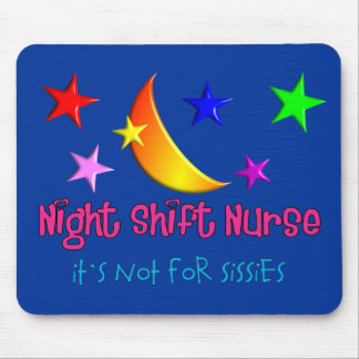 """Night Shift Nurse """"It's Not For Sissies"""" Mouse Pad"""