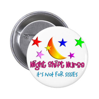 """Night Shift Nurse """"It's Not For Sissies"""" Pinback Button"""