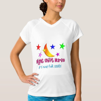 """Night Shift Nurse """"It's Not For Sissies"""" T Shirt"""