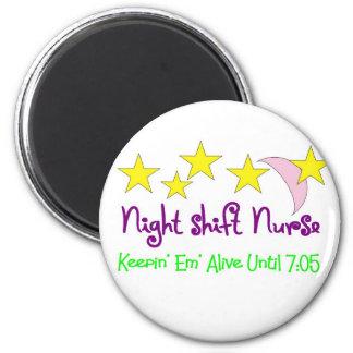 Night Shift Nurse Keepin Em alive until 7:05 Magnet