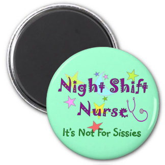 Night Shift Nurse NOT FOR SISSIES 2 Inch Round Magnet