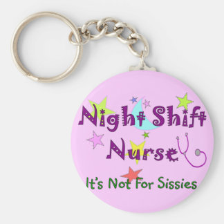 Night Shift Nurse NOT FOR SISSIES Basic Round Button Keychain