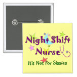 Night Shift Nurse NOT FOR SISSIES Pins