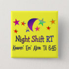 Night shift RT--Funny Respiratory Therapy Gifts Pinback Button