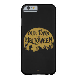 Nightmare Before Christmas | Our Town Of Halloween Barely There iPhone 6 Case