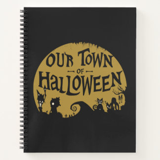 Nightmare Before Christmas   Our Town Of Halloween Notebook